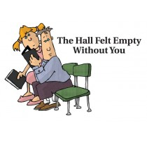 The Hall Felt Empty Without You