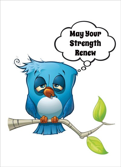 May Your Strength Renew.