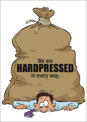 We are HARDPRESSED in every way