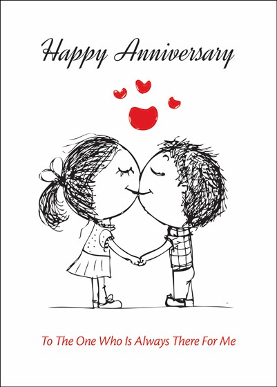 Happy Anniversary. To One Who Is Always There For Me.