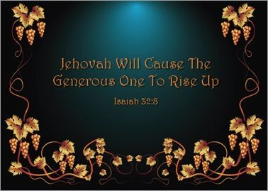Jehovah Will Cause TheGenerous One To Rise Up Isaiah 32:8