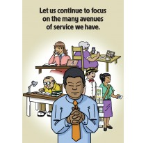 Let us continue to focus on the many avenues of service we have.