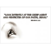Look Intently At The Chief Agent and Perfecter of Our Faith, Jesus