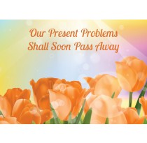 Our Present Problems Shall Soon Pass Away