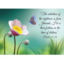 """""""The salvation of the righteous is from Jehovah;He is their fortress in the time of distress"""". Psalm 37:39"""