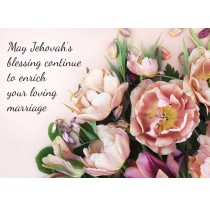 May Jehovah's Blessing continue to enrich your loving marriage