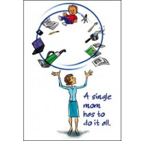 A single mom has to do it all.